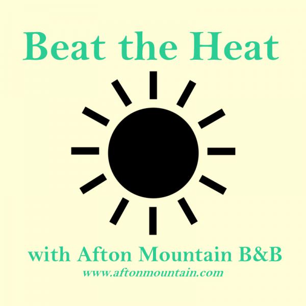 Beat the Heat at Afton Mountain B&B